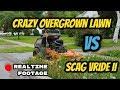 Super Overgrown wet yards Vs Scag Vride 2   Realtime mowing Footage