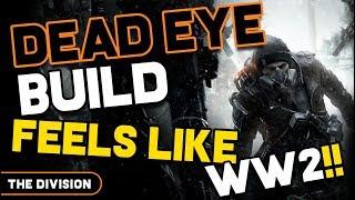 The Division - It feels like WW2!!! Dead Eye Build 1.8.2