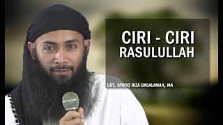 Ciri ciri Rasulullah Ustadz Dr Syafiq Riza Basalamah MA