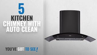 Top 10 Kitchen Chimney With Auto Clean [2018]: Elica Kitchen Chimney, Auto Clean, Touch Control