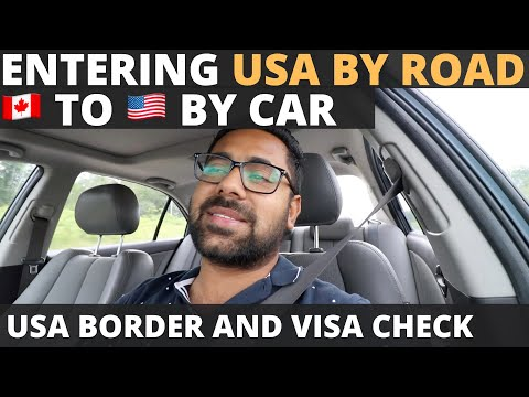 What Happens When You Drive To USA - Crossing Border, Visa Check, Custom Clearance And Immigration