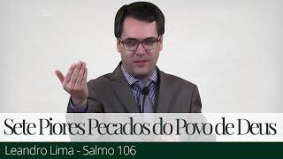 Os Sete Piores Pecados do Povo de Deus - Leandro Lima
