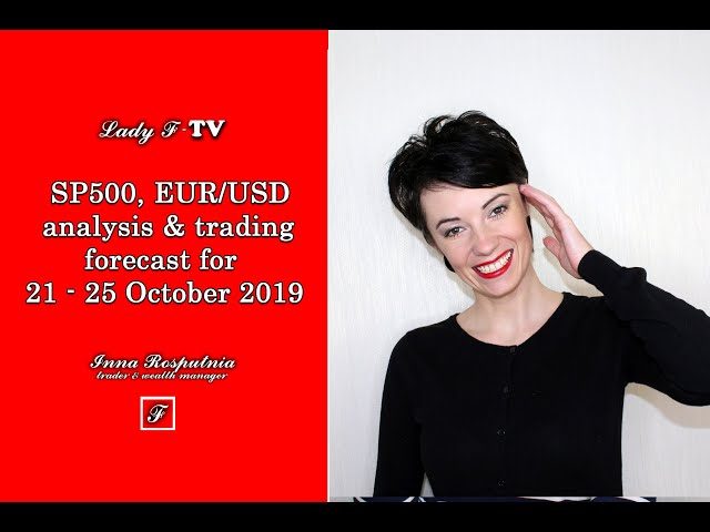 ✔️SP500, EUR/USD analysis & trading forecast for 21 - 25 October 2019