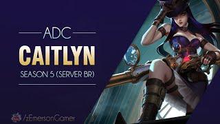 League of Legends -  Caitlyn (Season 5: BR)