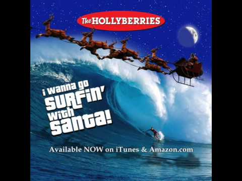 THE HOLLYBERRIES (I Wanna Go) Surfin with Santa Claus Surfing Beach Boys CHRISTMAS