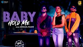 Baby Hold Me (Raahi, Ardaas) Mp3 Song Download