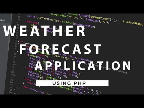 How To Make Weather Forecast Application | PHP