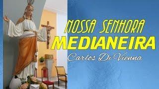 NOSSA SENHORA MEDIANEIRA - Carlos Di Vienna