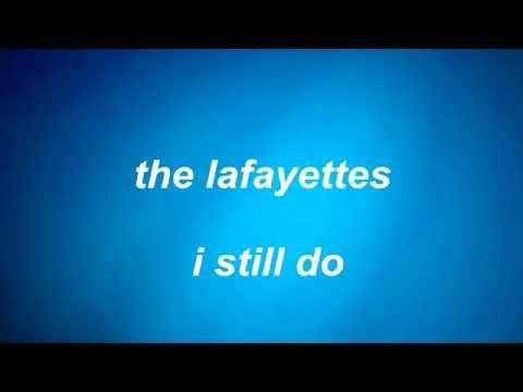 the lafayettes - i still do