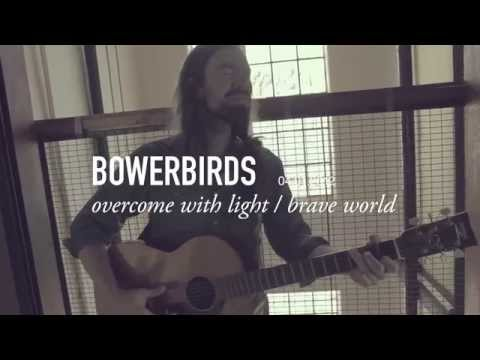 Bowerbirds | Overcome With Light / Brave World | NORTH SHORE SESSIONS
