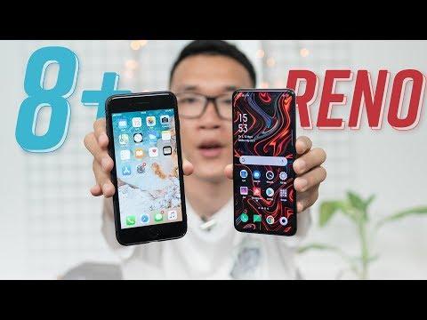OPPO Reno tốt hơn iPhone 8 Plus???