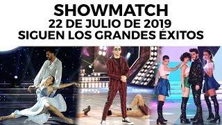 Showmatch - Programa 22/07/19 - Siguen ...