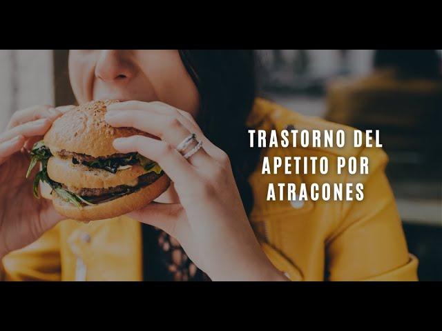 Trastorno del apetito: atracones de comida
