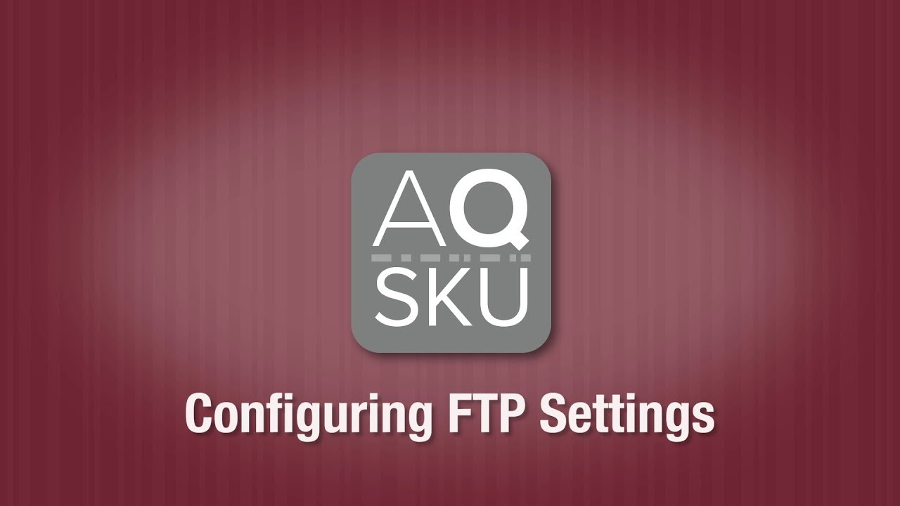 AQ SKU Configure FTP