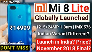 Mi 8 Lite Launch Date in India- November? Globally Launched! Price? Xiaomi Upcoming Phone Confirmed