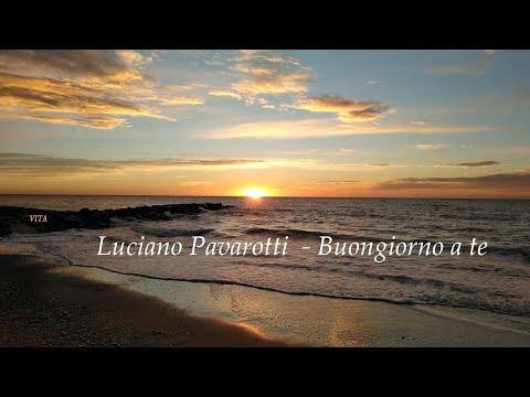 Luciano Pavarotti  - Buongiorno A Te (Lyrics)