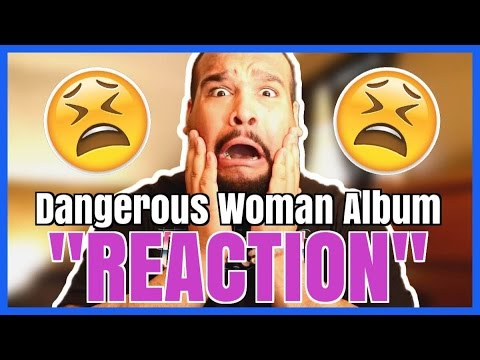 ARIANA GRANDE - DANGEROUS WOMAN ALBUM [REACTION]