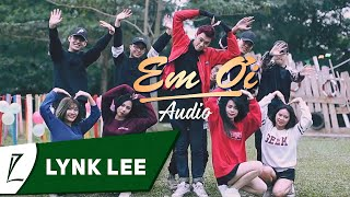 Lynk Lee - Em ơi (Audio)