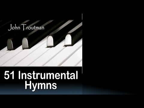 51 Instrumental Hymns Relaxing Piano Music Long Playlist