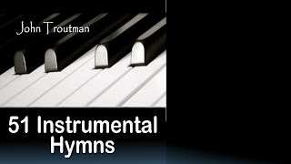 51 Instrumental Hymns (Relaxing Piano Music) Long Playlist