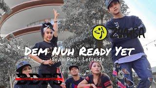 Sean Paul, Leftside - Dem Nuh Ready Yet   ZUMBA   FITNESS   At Balikpapan