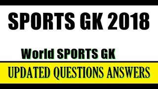 Sports Current Affairs 2018 for All Competitive Exams || RPF SI || GK Adda