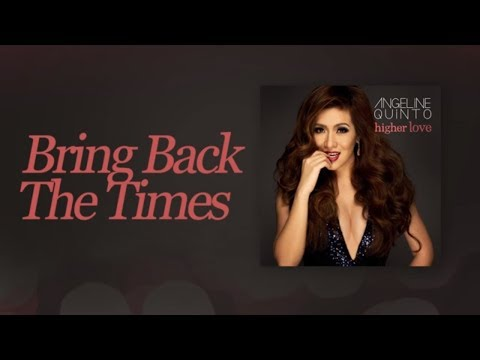 Angeline Quinto - Bring Back The Times