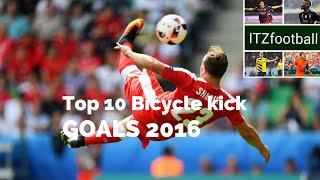 Top 10 Bicycle kick Goals ● 2016 ● HD