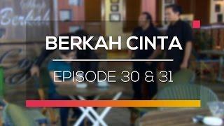 Berkah Cinta - Recap   Episode  30 dan 31
