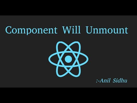 Reactjs 16 tutorial #19 how to use Component Will Unmount