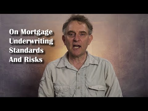 On Mortgage Underwriting Standards And Risks
