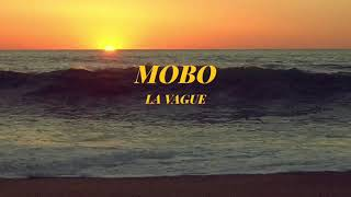 Mobo-La Vague (prod by Ninety 8/ Mxs Beats)