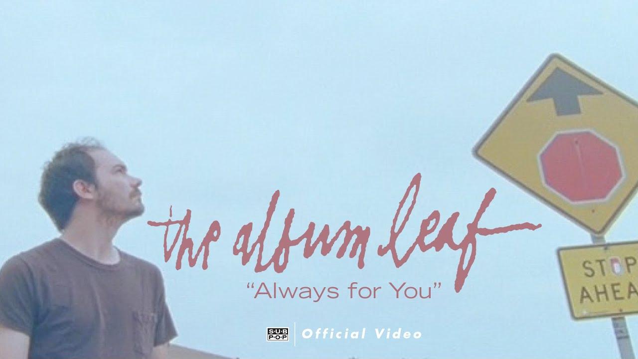 the-album-leaf-always-for-you-official-video-subpoprecords