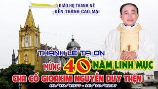 Thánh Lễ Tạ Ơn - Mừng 40 Năm Linh Mục Cha Cố Gioakim Nguyễn Duy Thiện