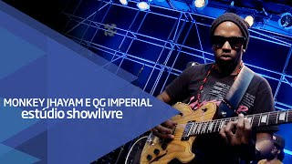 um black na casa white   monkey jhayam e qg imperial no estúdio showlivre 2016