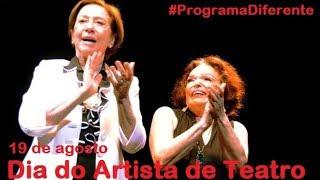 Programa Diferente nº 165 - Dia do Artista de Teatro (19 de agosto de 2018)