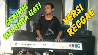 Gerimis Melanda Hati Versi Reggae - Laskar Musik | gerry bima