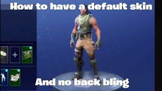 How to have no skin/backbling/contrail in Fortnite season 5
