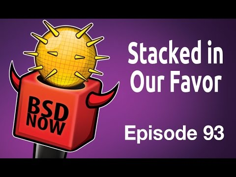 Stacked in Our Favor | BSD Now 93