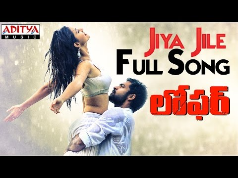 Jiya Jile Full Song || Loafer Songs || Varun Tej, Disha Patani, Puri Jagannadh