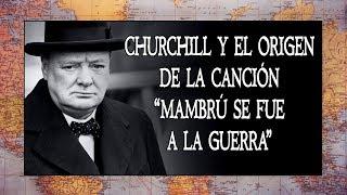 El origen de la canción de Mambrú y su relación con Churchill | #comparteunahistoria