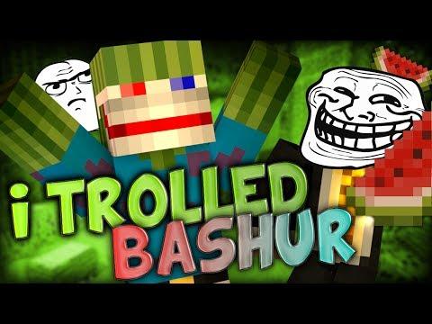 i Trolled Bashur!!!!