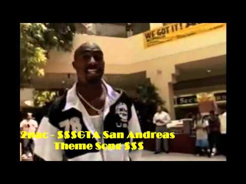 2Pac - GTA San Andreas Theme Song