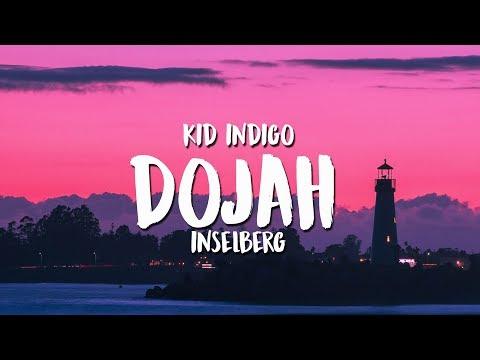 Kid Indigo - Dojah (Inselberg Remix) (Lyrics / Lyrics Video)