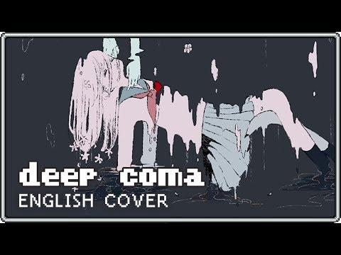 Deep Coma ♥