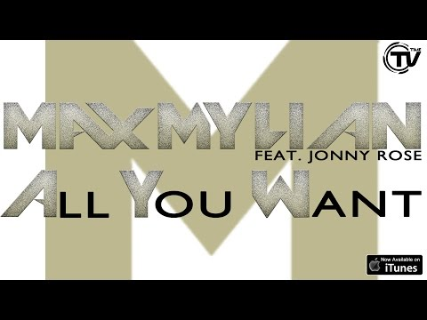 Max Mylian Feat. Jonny Rose - All You Want (Lyrics Video) - Time Records