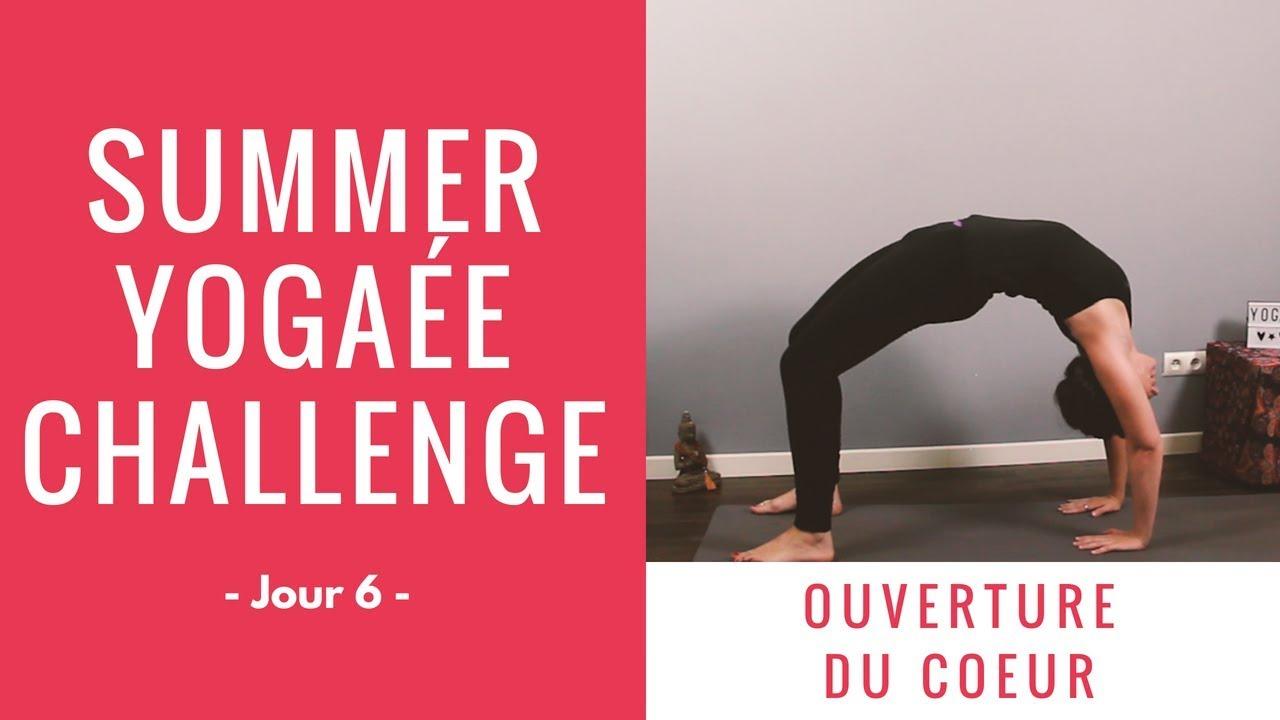 Summer Yogaée Challenge - Jour 6 - Ouverture du Coeur