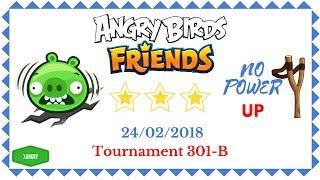Angry Birds Friends Tournament 301-B All Levels NO POWER UP Walkthrough