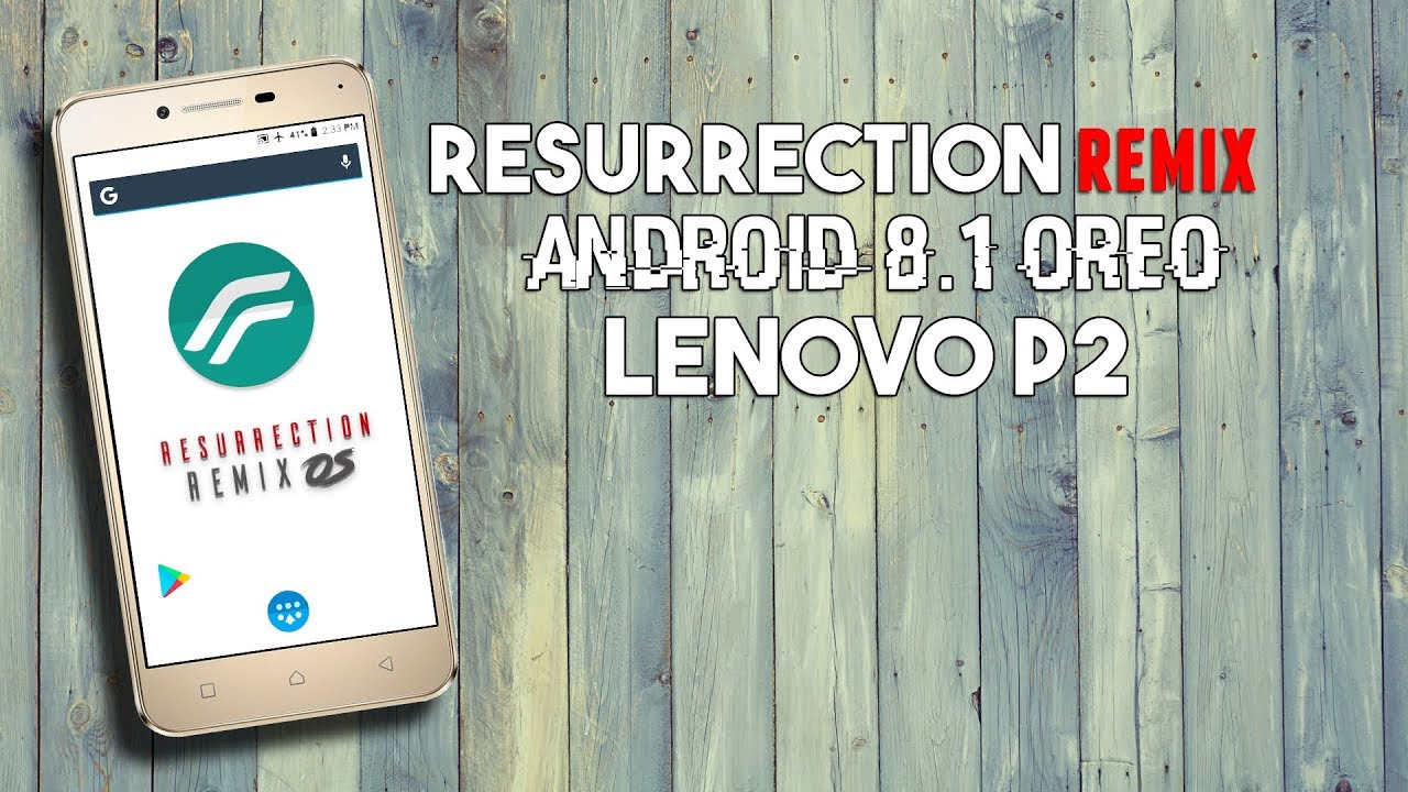 [Stable] Lenovo P2 Resurrection Remix Oreo | Android 8 1 Oreo | How to  Install & Features