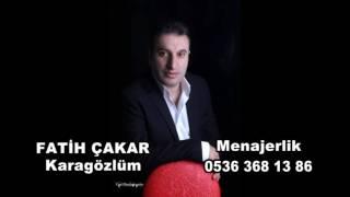 Fatih ÇAKAR Kara gözlüm 2016